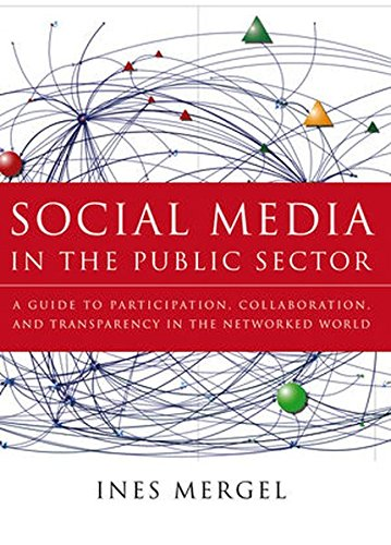 Social Media in the Public Sector (Essential Texts for Nonprofit and Public Leadership and Management)