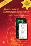 Freaks, Geeks and Asperger Syndrome: A User Guide to Adolescence (1843100983) by Jackson, Luke