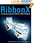 RibbonX: Customizing the Office 2007...