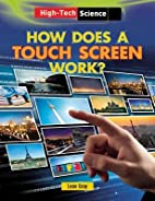 How Does a Touch Screen Work?[HOW DOES A…