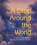A Drop Around the World by Barbara McKinney (1998)