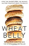 Wheat Belly: Lose the Wheat, Lose the Weight and Find Your Path Back to Health by Davis, William, MD (2014) Paperback