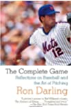 The Complete Game: Reflections on Baseball and the Art of Pitching
