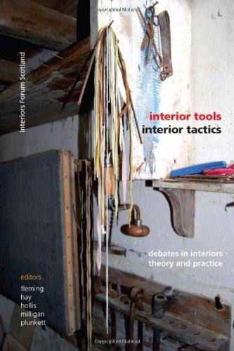 Interior Tools Interior Tactics: Debates in Interiors Theory and Practice