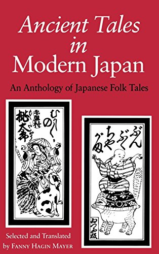 Ancient Tales in Modern Japan: An Anthology of Japanese Folktales
