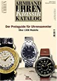 Armbanduhren Klassik Katalog 2007: Der Preisguide für Uhrensammler