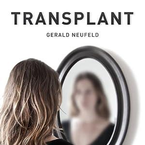 Transplant | [Gerald G. Neufeld]