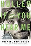 Holler If You Hear Me (2006) (0465017282) by Dyson, Michael Eric