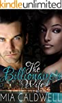 The Billionaire's Wife (A Steamy BWWM...