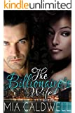 The Billionaire's Wife (A Steamy BWWM Marriage of Convenience Romance Novel)