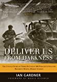 Deliver Us From Darkness: The Untold Story of Third Battalion 506 Parachute Infantry Regiment during Market Garden (Third Battalion 506 Parachute Infantry Regiment Series Book 2)