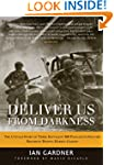 Deliver Us From Darkness: The Untold...