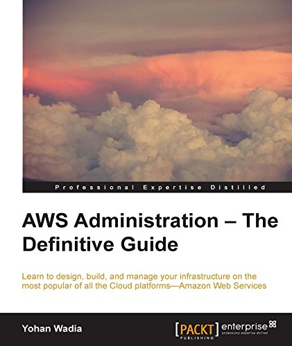 AWS Administration - The Definitive Guide, by Yohan Wadia