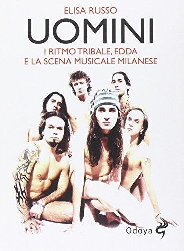 Uomini. I Ritmo Tribale, Edda e la scena musicale milanese