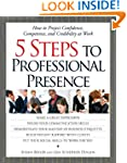 5 Steps To Professional Presence: How...