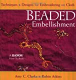 img - for Beaded Embellishment: Techniques & Designs for Embroidering on Cloth (Beadwork How-To) book / textbook / text book