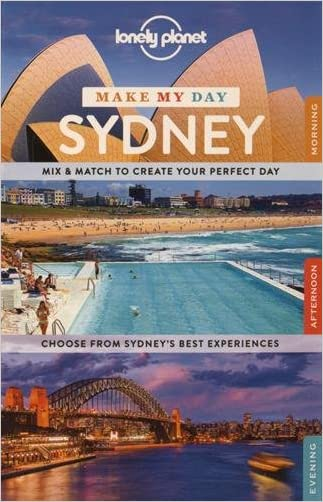 Lonely Planet Make My Day Sydney (Travel Guide)
