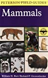A Field Guide to Mammals: North America north of Mexico (Peterson Field Guides) (0395910986) by William H. Burt