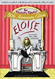 Eloise: The Absolutely Essential 50th Anniversary Edition (1416908234) by Kay Thompson