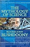 The Mythology of Science (1879998262) by Rushdoony, Rousas John