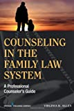 Counseling in the Family Law System: A Professional Counselor's Guide