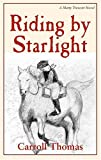 Riding by Starlight: A Matty Trescott Novel