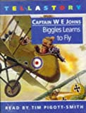 Biggles Learns to Fly W. E. Johns