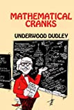 Mathematical Cranks (Spectrum) (0883855070) by Dudley, Underwood