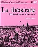 img - for La theocratie: L'Eglise et le pouvoir au Moyen Age (Bibliotheque d'histoire du christianisme) (French Edition) book / textbook / text book