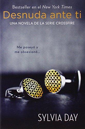 Desnuda ante ti (Crossfire Novels)