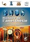 Histoire de l'anesth�sie : M�thodes e...