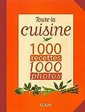 Toute la cuisine 1 000 photos 1000 recettes