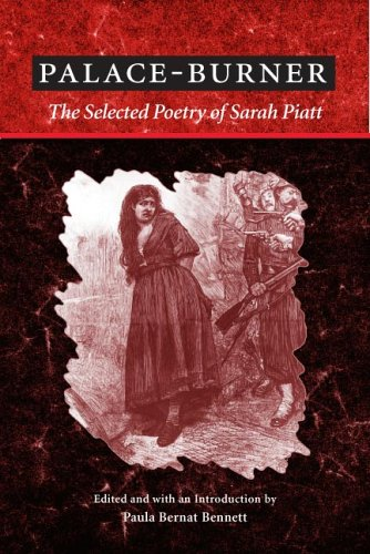 Palace-Burner: THE SELECTED POETRY OF SARAH PIATT (American Poetry Recovery Series)