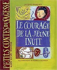 Le courage de la jeune Inuit par Jacques Pasquet