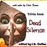 Trivia from Dead Silence: Horror Film Trivia Game | J. Collins