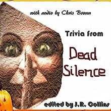 Trivia from Dead Silence: Horror Film Trivia Game | Livre audio Auteur(s) : J. Collins Narrateur(s) : Chris Brown