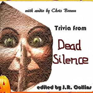 Trivia from Dead Silence: Horror Film Trivia Game Hörbuch von J. Collins Gesprochen von: Chris Brown