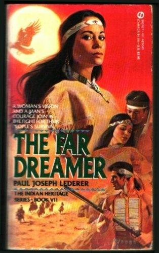 Far Dreamer (Indian Heritage, Book 7), Paul Joseph Lederer