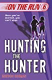Hunting the Hunter (On the Run)