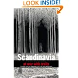 Scandinavia: At War with Trolls--A Modern History from the Napoleonic Era to the Third Millenium