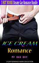 Romance: Ice Cream Romance: My Bad Boy (billionaire Contemporary Bad Boy New Adult Romance) (urban Fantasy Power Of Love Alpha Male Together Secret Baby Short Stories)
