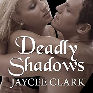 Deadly Shadows (Book # 1) - FILES CORRECTED - Jaycee Clark