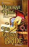 The Elusive Bride (Harlequin Historical Series, No. 539) (0373291396) by Deborah Hale