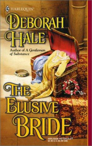 The Elusive Bride (Harlequin Historical Series, No. 539), DEBORAH HALE