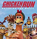 """Chicken Run"": Hatching the Movie"