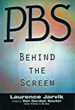 PBS: Behind the Screen (0761506683) by Laurence Jarvik