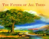The Father of All Trees