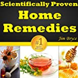 Scientifically Proven Home Remedies: Top 12 Home Remedies For Treating The Most Common Illnesses. Discover The Best Home Remedies For Acne, Headaches, Diarrhea, Sore Throat, Nausea And A Lot More...