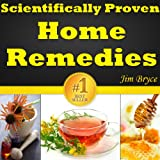 img - for Scientifically Proven Home Remedies (UPDATED): Top 18 Home Remedies For Treating The Most Common Illnesses. Discover The Best Home Remedies For Headaches, Acne, Diarrhea, Sore Throat, Nausea And More! book / textbook / text book