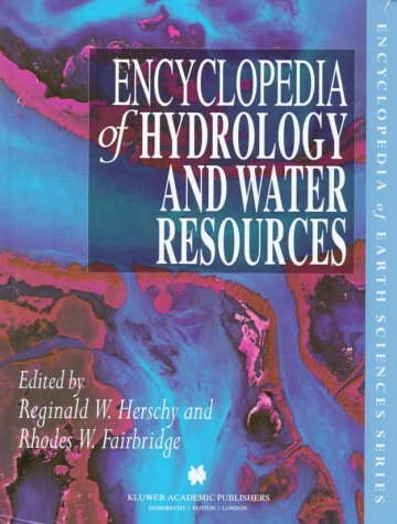 Encyclopedia of Hydrology and Water Resources (Encyclopedia of Earth Sciences Series)
